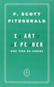 El arte de perder, las cartas de Scott Fitzgerald (Círculo de Tiza).